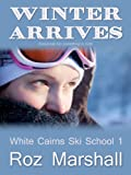 Winter Arrives (White Cairns Ski School, Episode 1)