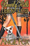 Beverly Hills Demon Slayer (Accidental Demon Slayer) (Volume 6)