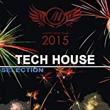Happy New Year 2015: Tech House Selection