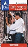 Call Me (Greatest Texas Love Stories of all Time: Texas Tycoons #22) (0373652364) by Alison Kent