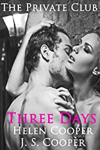 The Private Club: Three Days