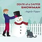Death of a Dapper Snowman: Stormy Day Mystery Series #1 Hörbuch von Angela Pepper Gesprochen von: C. S. E. Cooney