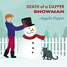 Death of a Dapper Snowman: Stormy Day Mystery Series #1 Audiobook by Angela Pepper Narrated by C. S. E. Cooney
