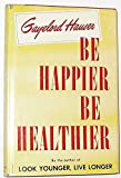 img - for Be happier, be healthier book / textbook / text book
