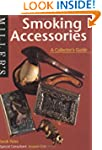 Smoking Accessories: A Collector's Gu...