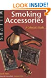 Smoking Accessories: A Collector's Guide (Miller's Collecting Guides)