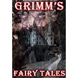 Grimm's Fairy Tales by The Brothers Grimm with Easy Navigation [illustrated] ~ Jacob Grimm
