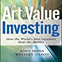 The Art of Value Investing: Essential Strategies for Market-Beating Returns Audiobook by John Heins, Whitney Tilson Narrated by Walter Dixon
