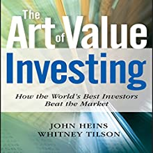 The Art of Value Investing: Essential Strategies for Market-Beating Returns (       UNABRIDGED) by John Heins, Whitney Tilson Narrated by Walter Dixon