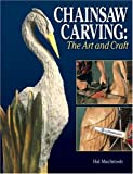 Chainsaw Carving: The Art and the Craft - A Complete Guide cover image