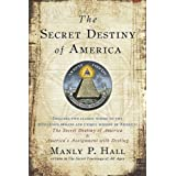 The Secret Destiny of America ~ Manly P. Hall