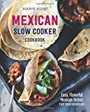 Mexican Slow Cooker Cookbook:: Easy, Flavorful Mexican Dishes That Cook Themselves