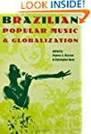 Brazilian Popular Music and Globaliza...