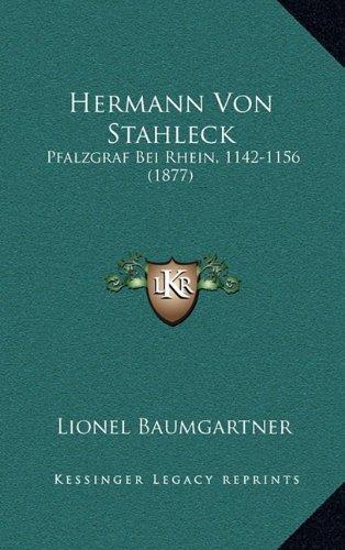 Hermann Von Stahleck: Pfalzgraf Bei Rhein, 1142-1156 (1877)