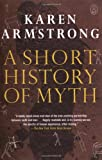 A Short History of Myth (184195800X) by Armstrong, Karen