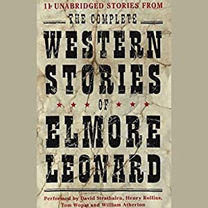 The Complete Western Stories of Elmore Leonard Audiobook