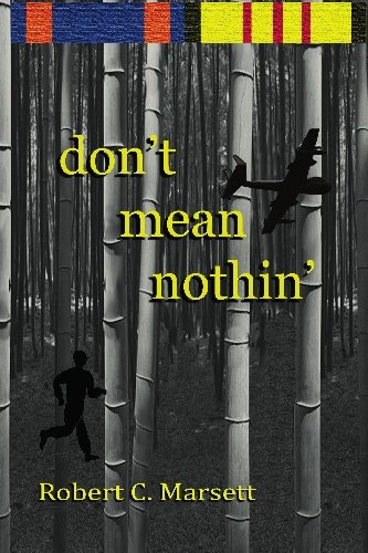 Book: don't mean nothin' - A soldier story of Cambodia and Vietnam by Robert C Marsett