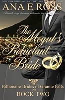 The Mogul's Reluctant Bride (Billionaire Brides of Granite Falls) (Volume 2)