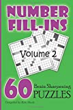 Number Fill-ins: 60 Brain Sharpening Puzzles, Volume 2