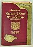 img - for ANOTHER SECRET DIARY OF WILLIAM BYRD OF WESTOVER For the Years 1739-1741 book / textbook / text book