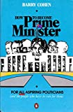 img - for How to Become Prime Minister book / textbook / text book