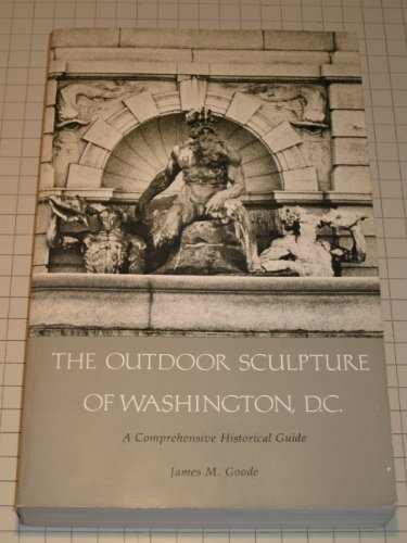 The Outdoor Sculpture Of Washington, D. C. (ISBN: 0874741491)