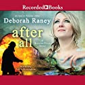 After All: Hanover Falls, Book 3 (       UNABRIDGED) by Deborah Raney Narrated by Laurie Birmingham