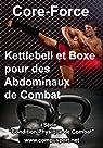 Kettlebell et Boxe pour des Abdominaux de Combat par Paris (II)