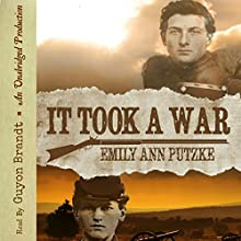 It Took a War (       UNABRIDGED) by Emily Ann Putzke Narrated by Guyon Brandt