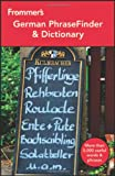 Frommers German PhraseFinder & Dictionary (Frommers Phrase Books)