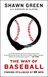 The way of baseball : finding stillness at 95 mph