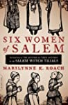 Six Women of Salem: The Untold Story...
