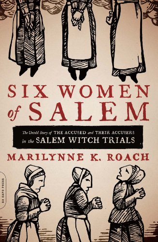 Marilynne K. Roach - Six Women of Salem