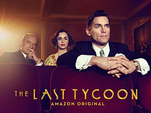 Season 1, Episode 1 The Last Tycoon