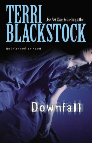 Downfall (An Intervention Novel), Blackstock, Terri