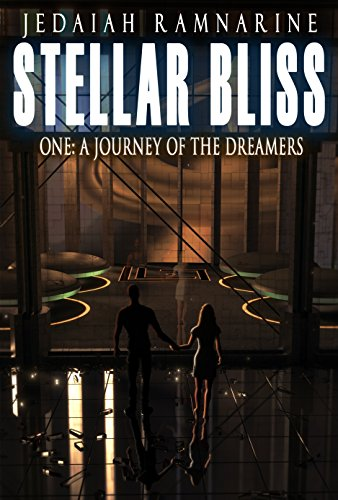 Book: Stellar Bliss One - A Journey Of The Dreamers by Jedaiah Ramnarine