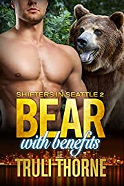 Bear with Benefits: BBW Bear Shifter Paranormal Romance (Shifters in Seattle Book 2)