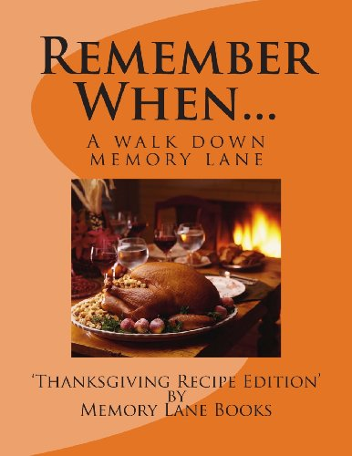 Remember When: Thanksgiving Recipe Special by Memory Lane Books