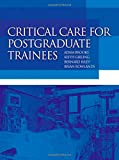 img - for Critical Care for Postgraduate Trainees (Hodder Arnold Publication) book / textbook / text book