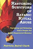 Restoring Survivors of Satanic Ritual Abuse