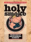 img - for Holy Smoke: The Big Book of North Carolina Barbecue by John Shelton Reed, Dale Volberg Reed 1st (first) Edition (10/22/2008) book / textbook / text book