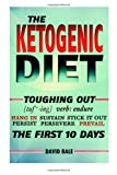 David Bale The Ketogenic Diet: 8 (Toughing Out The First 10 Days)