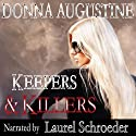 Keepers & Killers: Alchemy Series, Volume 2 (       UNABRIDGED) by Donna Augustine Narrated by Laurel Schroeder