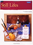 Oil: Still Lifes (How to Draw & Paint/Art Instruction Program)
