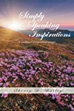img - for Simply Speaking Inspirations: A Compilation of Inspirational Messages book / textbook / text book