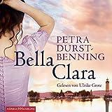 Image de Bella Clara: 6 CDs (Die Jahrhundertwind-Trilogie, Band 3)