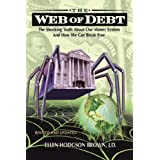 Web of Debt: The Shocking Truth About Our Money System and How We Can Break Free (Revised and  Updated) ~ Ellen Hodgson Brown