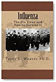 Influenza: The Flu Virus and How to Survive It