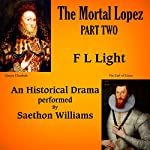 The Mortal Lopez, Part Two: The Insatiate Inquisition, a Drama | F L Light