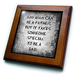 3dRose ft_214392_1 Any Man Can be a Father But it Takes Someone Special to be a Dad Framed Tile, 8 x 8\